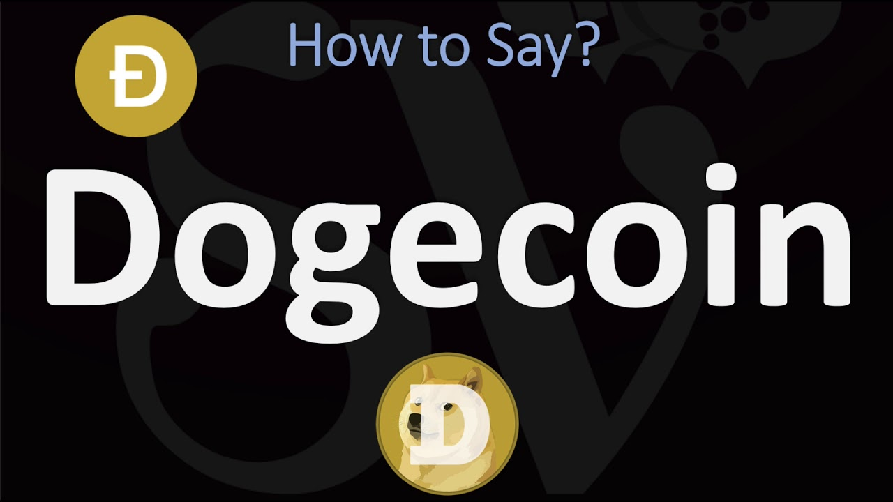 How to Pronounce Dogecoin? (CORRECTLY)  Ɖ Cryptocurrency Pronunciation