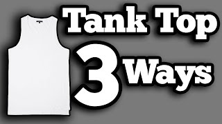 How To Wear A Tank Top 3 Ways | Mens Summer Lookbook