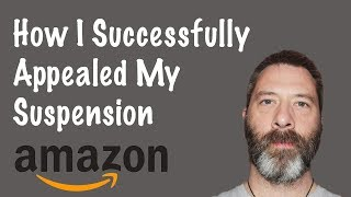 Amazon.com Account SUSPENDED! How I Successfully appealed - Step by Step Instructions
