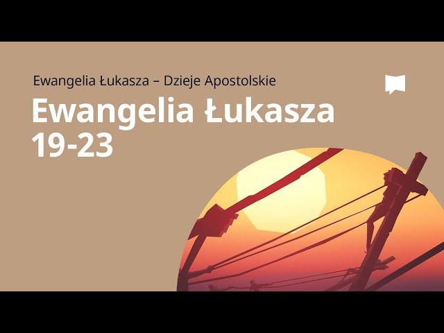 Ukrzyżowanie Jezusa: Ewangelia wg św. Łukasza 19–23
