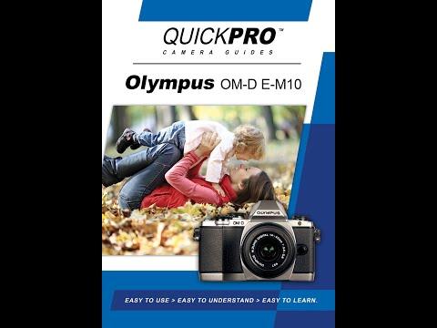 Olympus OM D E M10 Instructional Guide by QuickPro Camera Guides