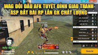 Free Fire   WAG Đối Đầu AFK Tuyệt Đỉnh Giao Tranh - ASP Bắt Bài GK Lẫn RP Chất Lượng   Rikaki Gaming