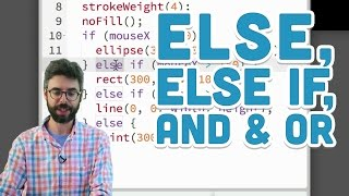 3.3: Else and Else if, AND and OR - p5.js Tutorial