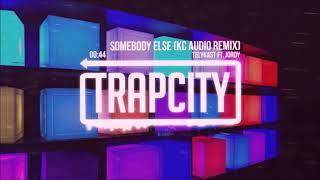TELYKast ft. JORDY - Somebody Else (KC Audio Remix) 1 HOUR