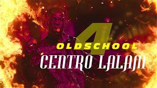 CENTRO LALAM - OLDSCHOOOL#4
