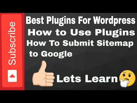 Best Plugins For Use in Wordpress and See How to Submit Sitemap to Search console