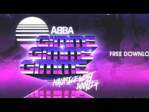 ABBA - Gimme Gimme Gimme (Maurice West Bootleg) FREE DOWNLOAD