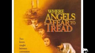 Where Angels Fear To Tread - Rachel Portman - I Love Him Too