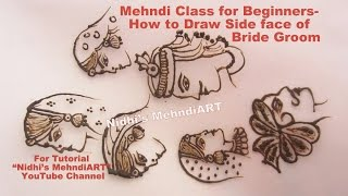 Mehndi Class for Beginners- How to Draw Side face of Bride Groom with Explanation