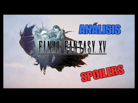 Análisis/Review/Critica - FINAL FANTASY XV