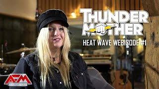 THUNDERMOTHER - Heat Wave Webisode #1 // Official Documentation // AFM Records