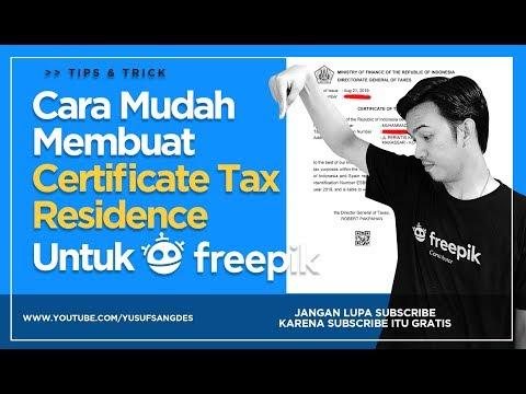 Part 1- Seputar Pajak Freepik: Step by Step Membuat Certificate Tax Residence Untuk Freepik