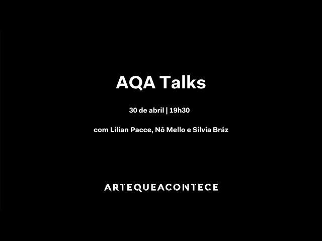 AQA Talks: Diálogos entre arte e moda