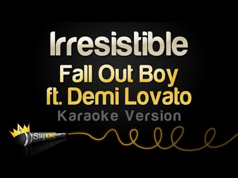 Fall Out Boy ft. Demi Lovato - Irresistible (Karaoke Version)