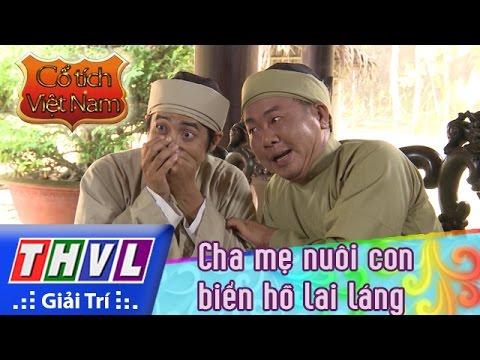 THVL | Cổ tích Việt Nam: Cha mẹ nuôi con biển hồ lai láng - Phần cuối
