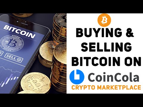 Buying And Selling Bitcoins On CoinCola Crypto Market Place