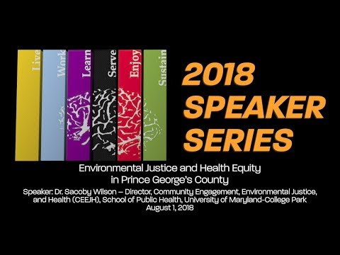 Speaker Series August 2018: Environmental Justice and Health Equity in Prince George's County