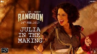 Miss Julia In The Making | Rangoon | Kangana Ranaut, Saif Ali Khan, Shahid Kapoor