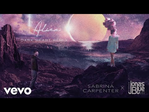 Sabrina Carpenter, Jonas Blue - Alien (Dark Heart Remix/Audio Only)