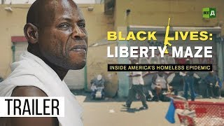 Black Lives: Liberty Maze. Inside America's homeless epidemic (Trailer) Premiere 19/10
