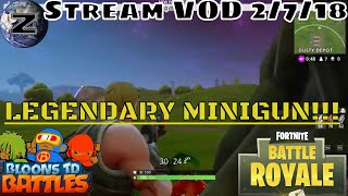 LEGENDARY MINI-GUN - Bloons TD Battles and Fortnite Battle Royale Gameplay - Twitch VOD 2/7/18