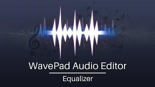 WavePad Audio Editor Tutorial | Equalizer