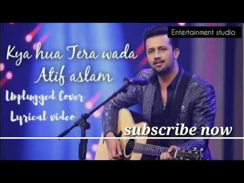 Kya Hua Tera Wada Lyrics By Entertainment Studio  Atif Aslam  Prnav Chandran