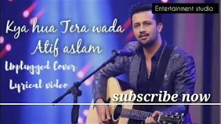 kya-hua-tera-wada---by-entertainment-studio-atif-aslam-prnav-chandran