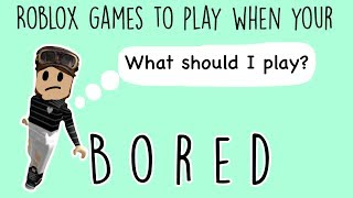 Roblox Games To Play When Your Bored!