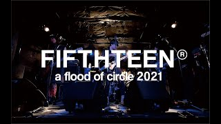 【Digest movie】a flood of circle presents FIFTHTEEN