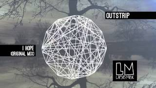"Outstrip ""I Hope"" Original Mix - Video Teaser"