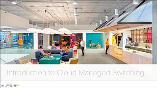 Webinar: Introduction to Cloud Managed Switching