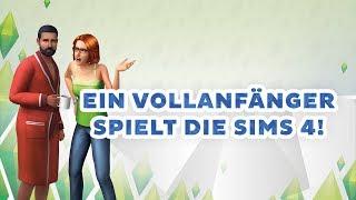 Ich lasse einen Vollanfänger Die Sims 4 spielen! [Teil 1/3] | sims-blog.de