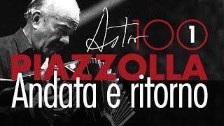 Piazzolla 100 - Andata e ritorno