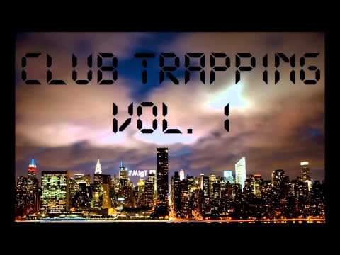 Club Trapping Vol 1 by MigT [TRAP MUSIC...