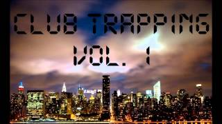 Club Trapping Vol 1 by MigT [TRAP MUSIC MIXTAPE]