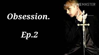 BTS Taehyung ff - Obsession   Ep.2
