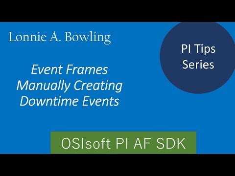 PI Tip #6 Event Frames – Manually Creating Downtime Events
