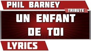 Paroles Un Enfant De Toi - Phil Barney et marlène Duval tribute
