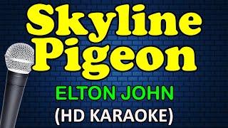 Download lagu SKYLINE PIGEON - Elton John (HD Karaoke)