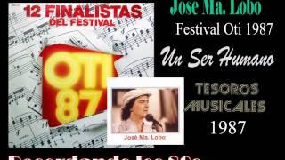José Ma. Lobo - Festival Oti 1987 - Tema (Un Ser Humano)