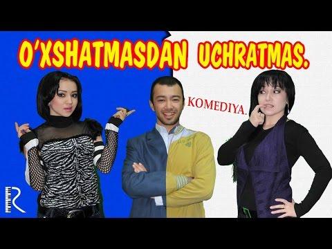 O'xshatmasdan uchratmas (o'zbek film)   Ухшатмасдан учратмас (узбекфильм) #UydaQoling