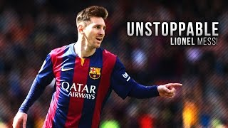 Lionel Messi ● Unstoppable - Skills & Goals 2015 | HD