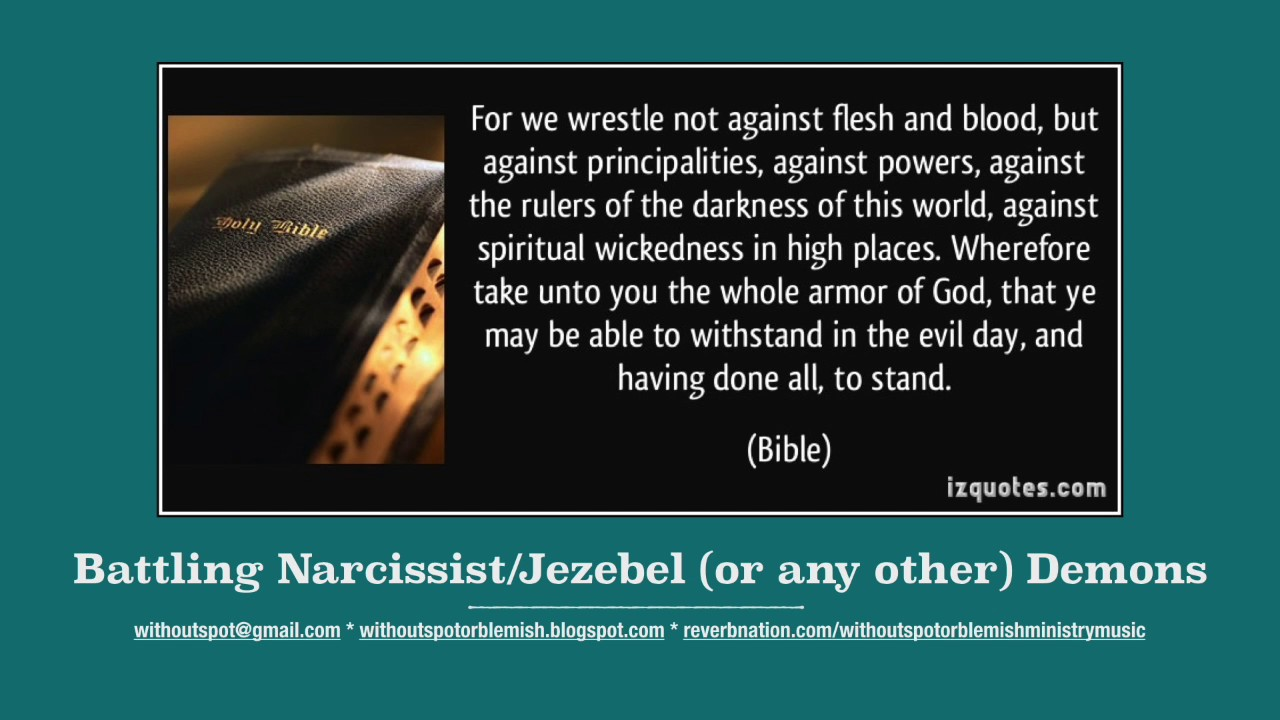 Battling Narcissist/Jezebel (or any other) Demons: Preparing for and  Executing the Fight