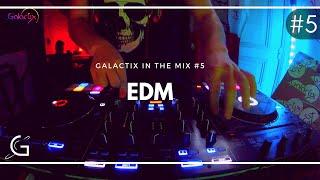 GALACTIX IN THE MIX #5 - EDM DJ SET 2019