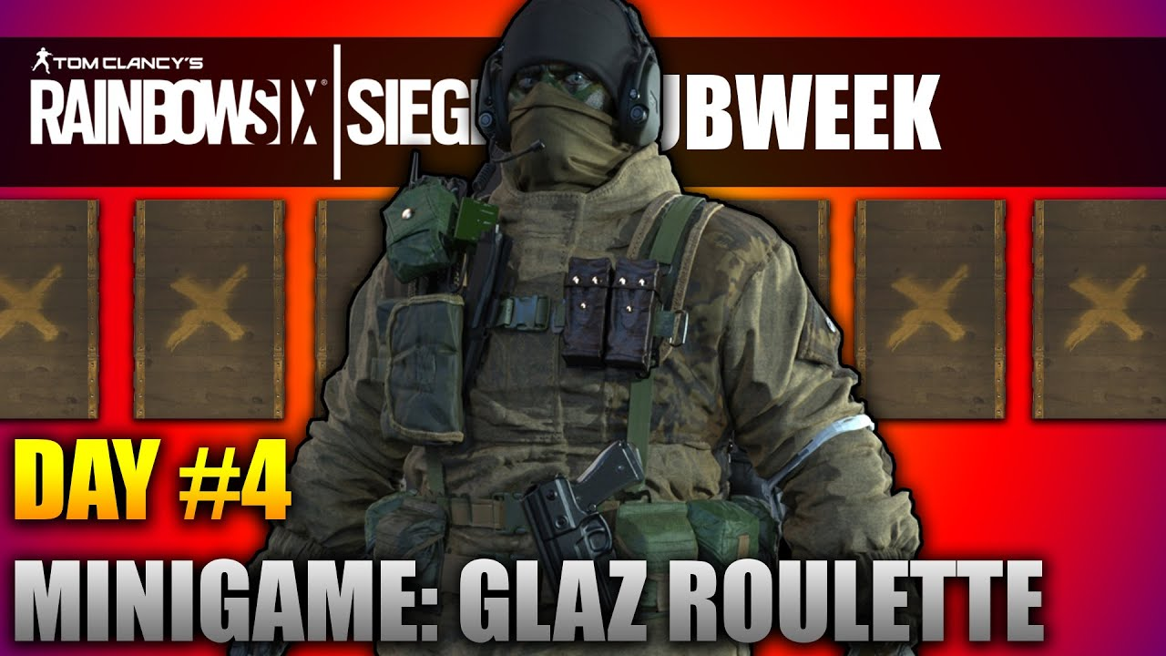 rainbow six siege glaz roulette sub week day 4 youtube. Black Bedroom Furniture Sets. Home Design Ideas