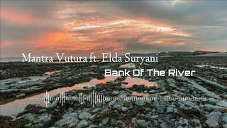 Bank of the River (feat. Elda Suryani) · Mantra Vutura  (Unofficial Lirik Video)