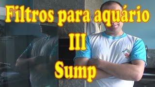 Filtros para aquário III SUMP