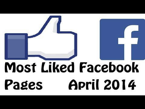 Top 10: Most Liked Pages On Facebook [APRIL 2014]