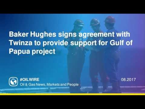 Baker Hughes  Twinza provide support for Gulf of Papua
